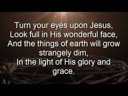 Image result for turn your eyes upon jesus images