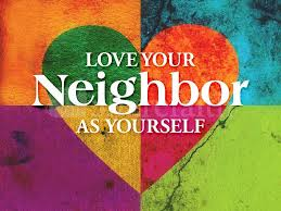 The second is like it: You shall love your neighbor as yourself ...